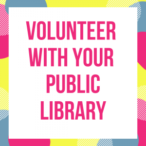 Volunteer with your public Library